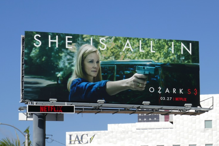 She is all in Ozark season 3 billboard