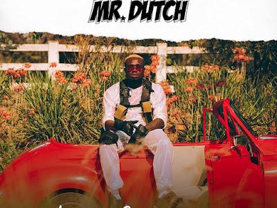 DOWNLOAD MP3: Mr. Dutch - Keys To My Heart (Prod. Masterkraft)