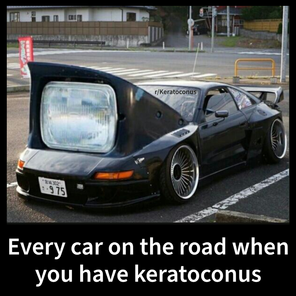 Every car on the road when you have keratoconus