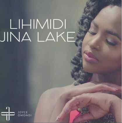 Audio | Joyce Omondi - Lihimidi Jina Lake