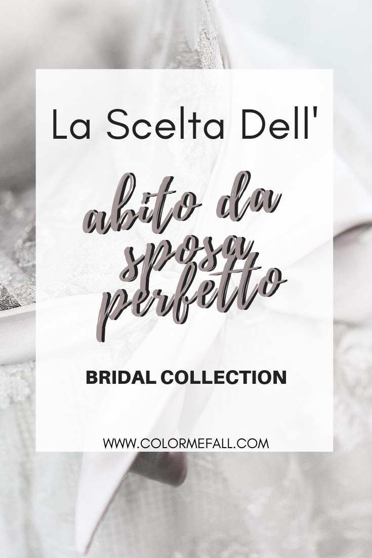 L'Abito Da Sposa Perfetto - Bridal Collection