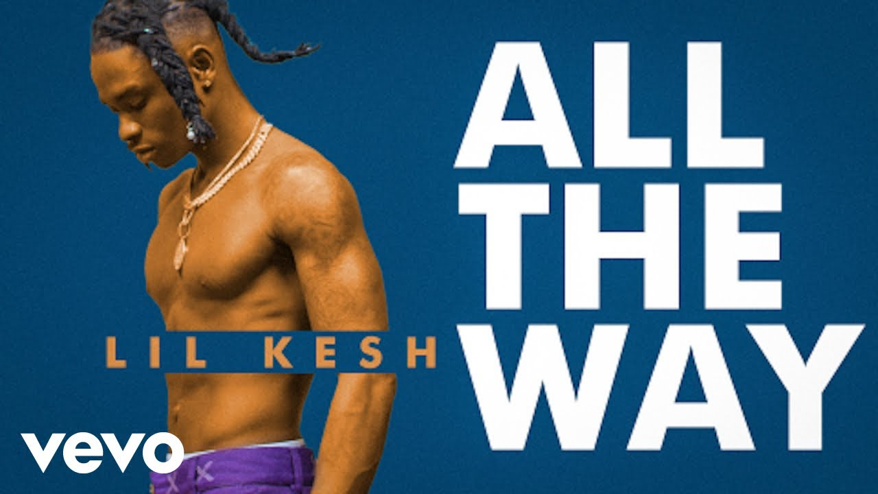 Lil-Kesh-All-The-Way-mp4-cover