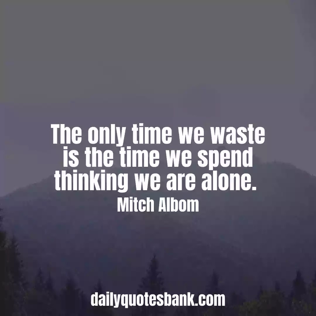 Feeling Lonely Quotes On Time That Will Help You Be Alone Life