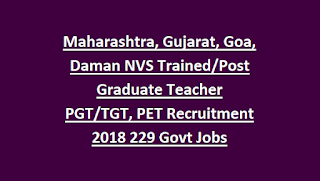 Maharashtra, Gujarat, Goa, Daman NVS Trained Post Graduate Teacher PGT TGT, PET Recruitment Notification 2018 229 Govt Jobs