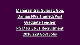 Maharashtra, Gujarat, Goa, Daman NVS Trained Post Graduate Teacher PGT TGT, PET Recruitment Notification 2018 229 Govt Jobs