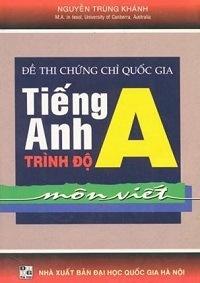 Đề Thi Chứng Chỉ Quốc Gia Tiếng Anh Trình Độ A Môn Viết - Nguyễn Trùng Khánh