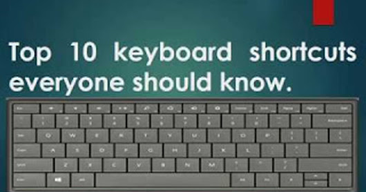 Top 10 keyboard shortcuts everyone should know