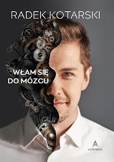 """""""Włam się do mózgu"""" – Radosław Kotarski"""