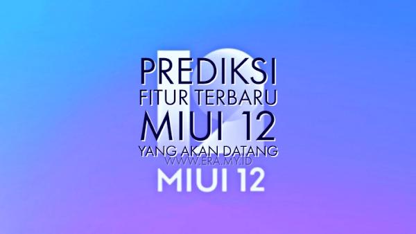 7 Prediksi Fitur Terbaru MIUI 12 Yang Akan Datang
