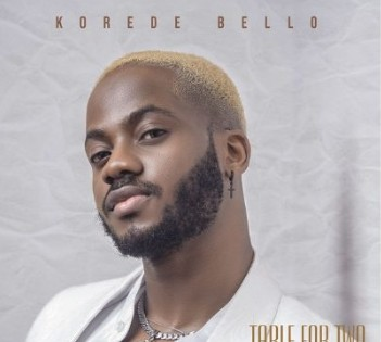 [Music] - 'Table For 2' By Korede Bello