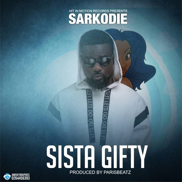 Sarkodie - Sista Gifty (Afro Pop) 2018 [Download Mp3]