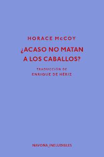 ¿Acaso no matan a los caballos? Horace McCoy
