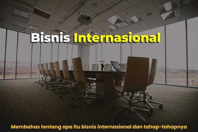 pengertian bisnis internasional
