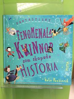 """Foto av """"Fantastiskt fenomenala kvinnor som skapat historia"""" av Kate Pankhurst, foto Ninni Malmstedt"""