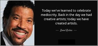 Celebrating Mediocrity Quotes