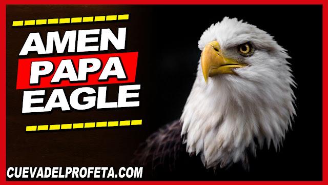 Amen, Papa Eagle - William Marrion Branham