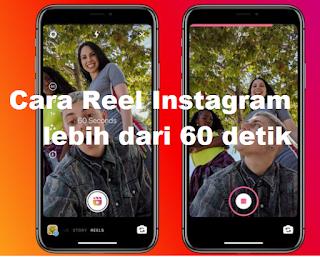 Reel Instagram sekarang bisa berdurasi hingga 60 detik, begini caranya