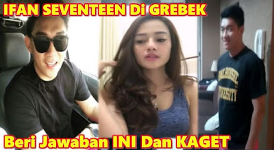 Video Ifan Seventeen Digerebek Bersama CItra Monica