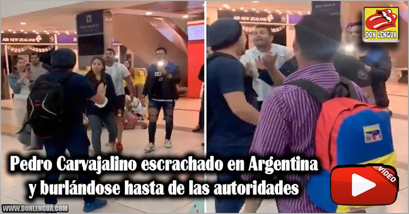 Pedro Carvajalino escrachado en Argentina y burlándose hasta de las autoridades