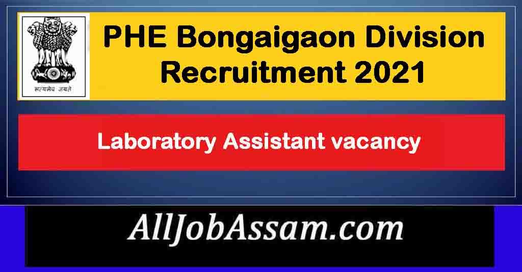 PHE Bongaigaon Division Recruitment 2021