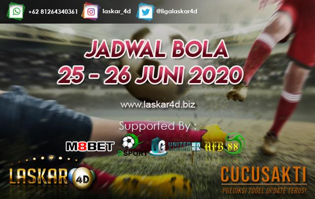 JADWAL BOLA JITU TANGGAL 25 - 26 JUNI 2020