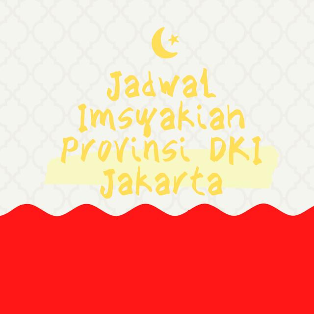 Jadwal Lengkap Buka Puasa dan Imsyakiah Untuk Wilayah DKI Jakarta