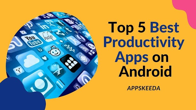 Top 5 Best Productivity Apps on Android | AppsKeeda