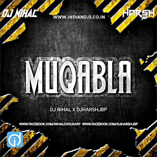 MUQABLA REMIX DJ NIHAL X DJHARSHJBP INDIANDJS