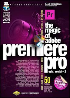 THE MAGIC OF ADOBE PREMIER PRO (50 TOTAL TURORIAL) REVISI KETIGA +DVD