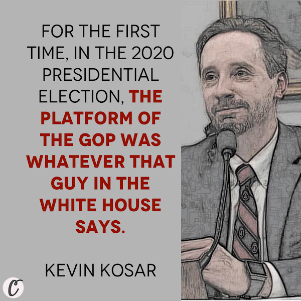 For the first time, in the 2020 presidential election, the platform of the GOP was whatever that guy in the White House says. — Kevin Kosar, resident scholar at the American Enterprise Institute and co-editor of the book 'Congress Overwhelmed'