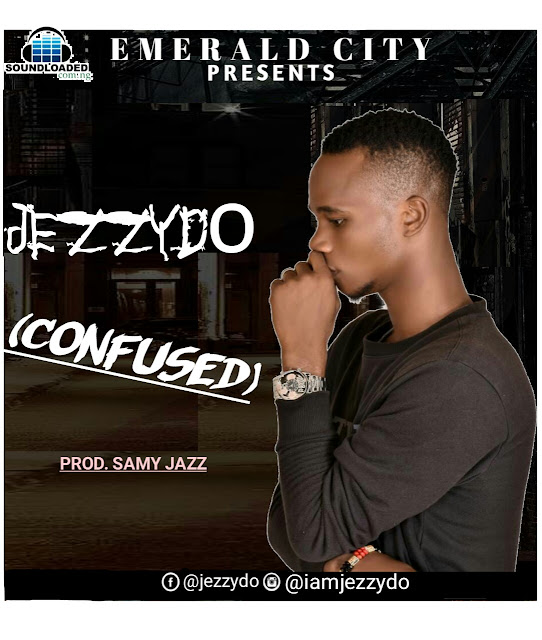 "Emerald City Presents  Singer And Songwriter Jezzydo   Has Dropped it off here for the   Midweek Vibes, Stay Tuned and to the Reality of good Songs, after he drop RABINA featuring Rnb pop singer Westunz,  Here he did it again, with this   One titled ""Confused"" 😕   Produce and Mastered by   Samy Jazz,   Download Jezzydo ""Confused"" Below:"