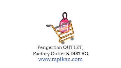 Pengertian OUTLET, Factory Outlet, DISTRO dan Perbedaan Lengkapnya