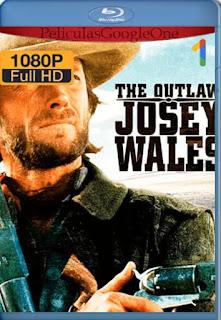 El Fugitivo Josey Wales[1977] [1080p BRrip] [Latino- Ingles] [GoogleDrive] LaChapelHD