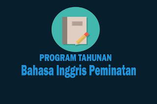 Program Tahunan Mata Pelajaran Bahasa Inggris Peminatan Kurikulum 2013