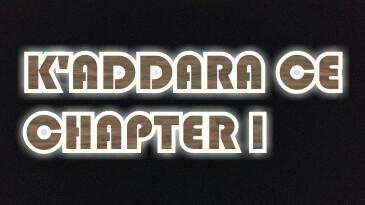 K'ADDARA CE CHAPTER 1