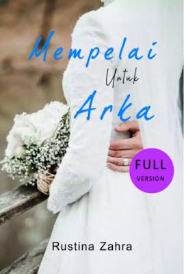 Mempelai Untuk Arka by Rustina Zahra Pdf