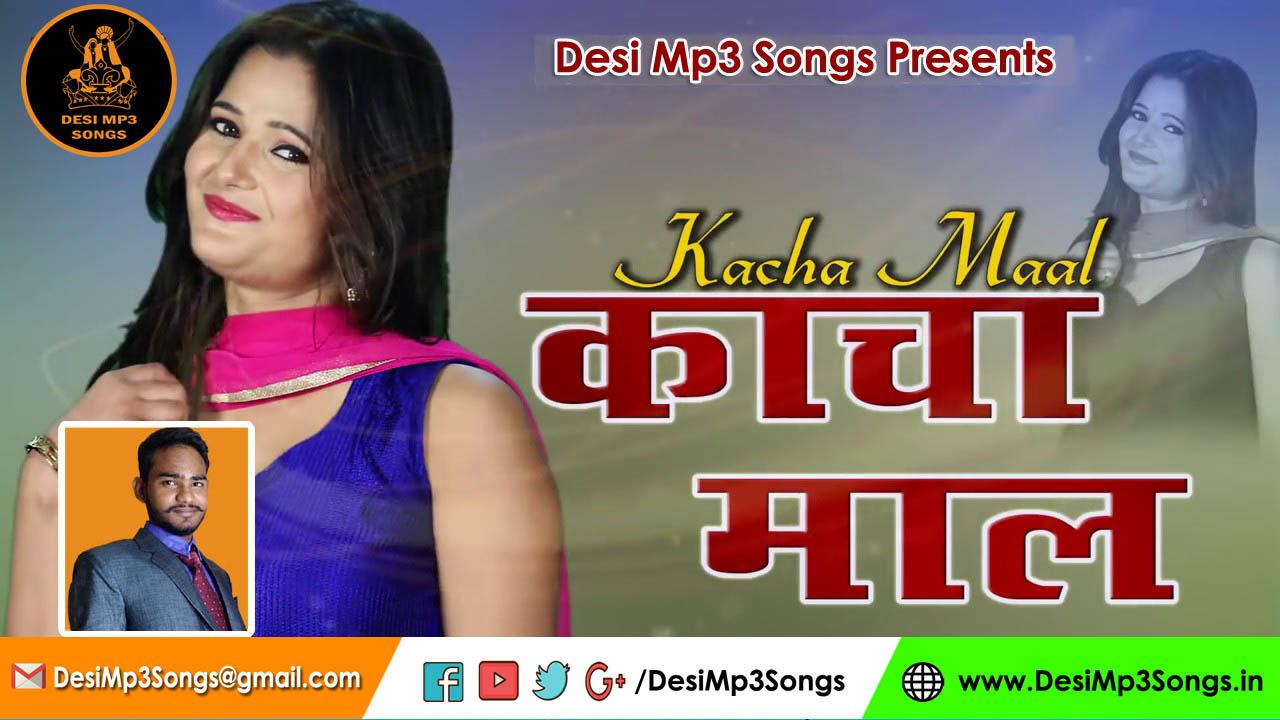 Download Kacha Maal Mp3 Songs By Sonu Jangir, Sumit Gora