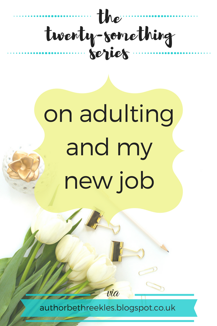 An update on my new job, and some thoughts on adulting