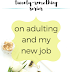 The Twenty-Something Series: On adulting and my new job