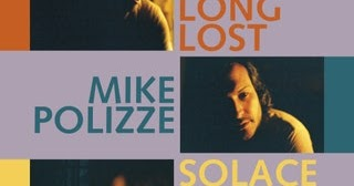 Mike Polizze - Long Lost Solace Find Music Album Reviews