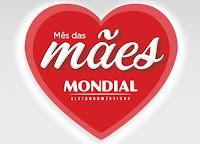 Mês das Mães Mondial Eletrodomésticos mesdasmaesmondial.com.br