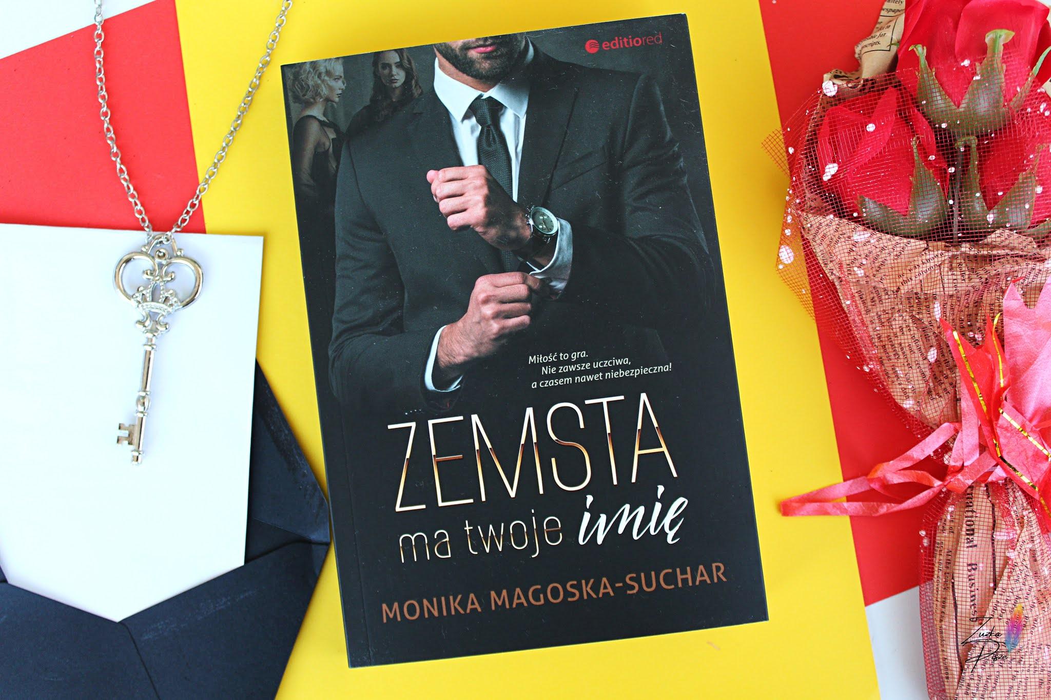 """Monika Magoska-Suchar """"Zemsta ma twoje imię"""" - recenzja książki"""
