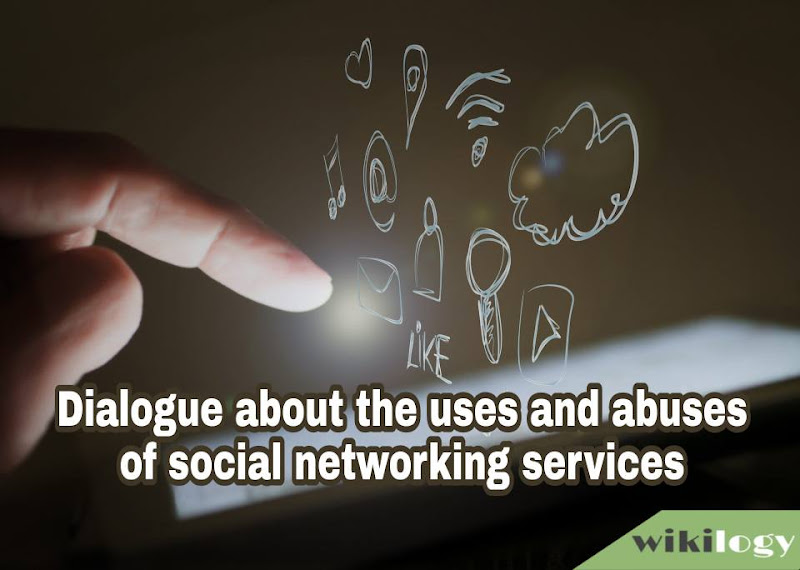 Dialogue about the uses and abuses of social networking services