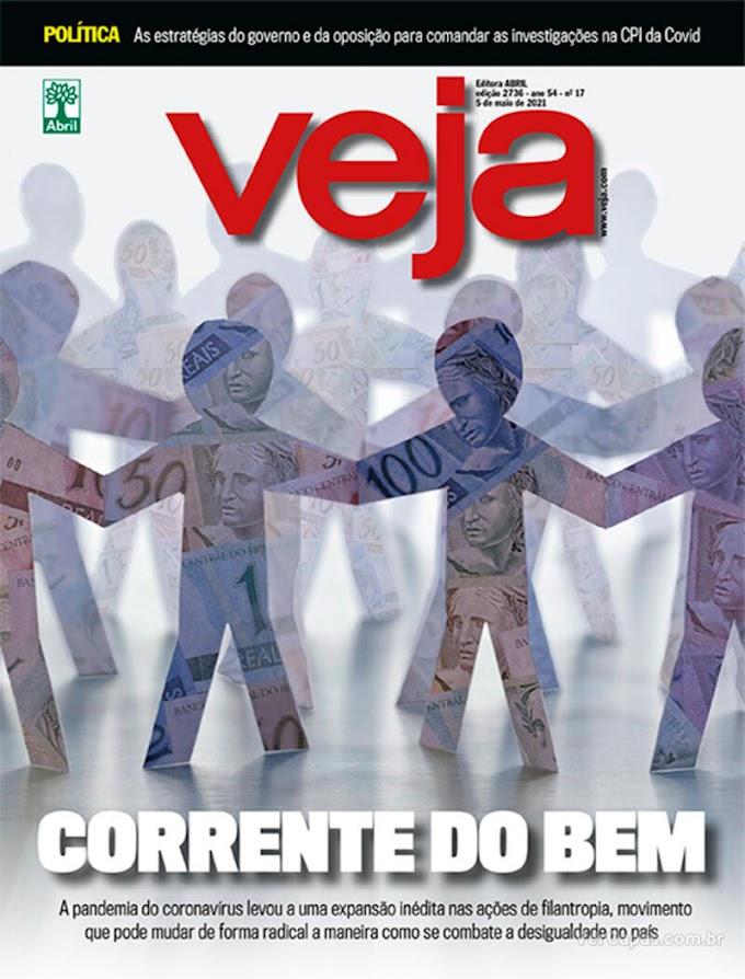 REVISTAS SEMANAIS- Confira destaques de capa das revistas que estão chegando às bancas e residências dos assinantes neste final de semana. Sábado, 1º/05/2021