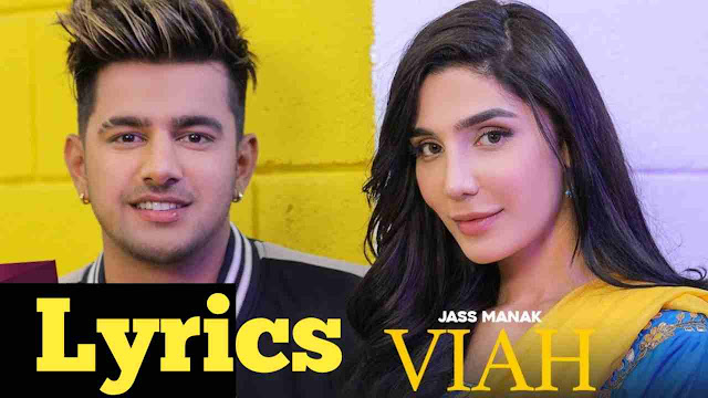 viah song lyrics - Jass Manak