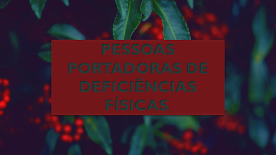 A imagem com fundo desfocada com pé de café e frutos de café vermelho e folhas verdes. No centro diz: pessoas portadoras de deficiências físicas.