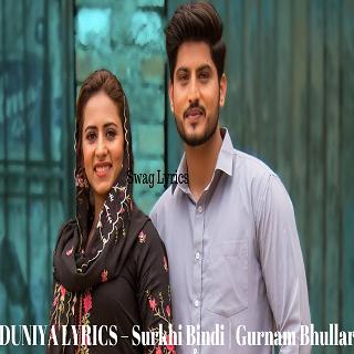 DUNIYA LYRICS – Surkhi Bindi | Gurnam Bhullar