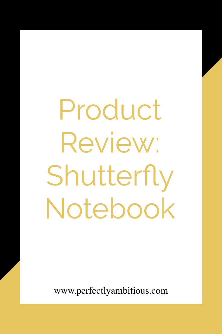 product review shutterfly notebook perfectly ambitious