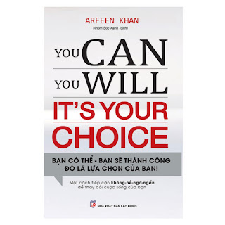 You Can, You Will. It's Your Choice! Bạn Có Thể, Bạn Sẽ Thành Công - Đó Là Lựa Chọn Của Bạn! ebook PDF-EPUB-AWZ3-PRC-MOBI