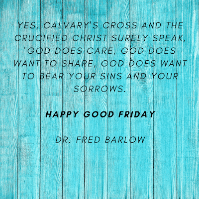 Dr. Fred Barlow quotes & images for Good friday